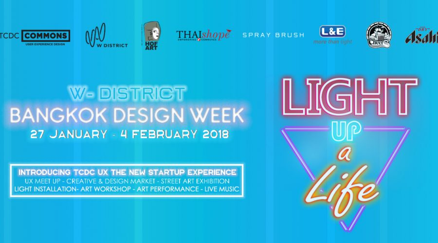 Bangkok Design Week 2018 (W DISTRICT LIGHT UP A LIFE)